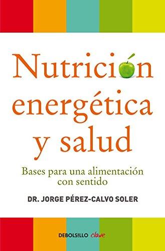 Nutrición energética y salud: Bases para una alimentación...