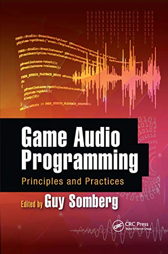 Game Audio Programming: Principles and Practices