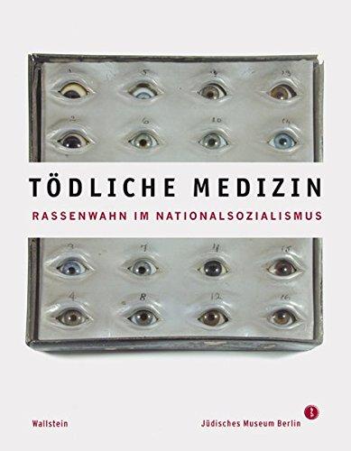 Tödliche Medizin: Rassenwahn im Nationalsozialismus