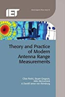 Theory and Practice of Modern Antenna Range Measurements (Electromagnetic Waves)