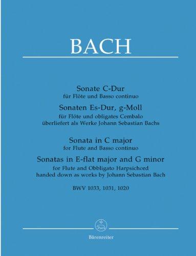 Sonate C-Dur für Flöte und Basso Continuo. Sonaten Es-Dur, g-Moll für Flöte und obligates Cembalo überliefert als Werke J. S. Bach. BWV 1033, 1031, 1020