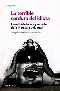 La Terrible Cordura del Idiota / The Terrible Sanity of the Insane par Cesar Aristides
