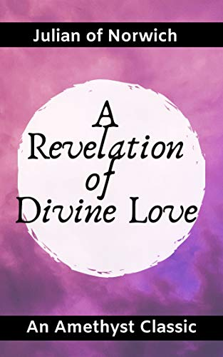 A Revelation of Divine Love (Amethyst Classics Book 2) by [Julian of Norwich, Sarah Law]