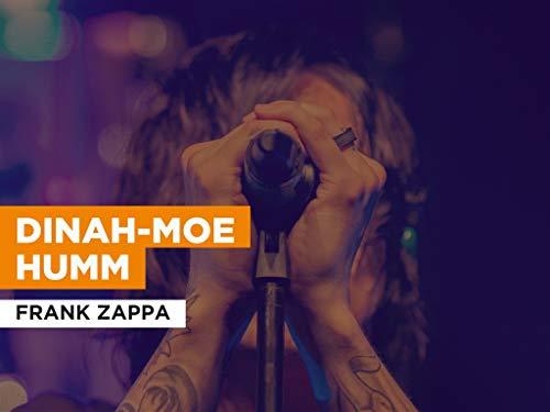 Dinah-Moe Humm al estilo de Frank Zappa