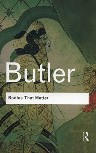 Bodies That Matter (Routledge Classics)