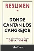 Resumen de Donde cantan los cangrejos: de Delia Owens: Conversaciones Escritas
