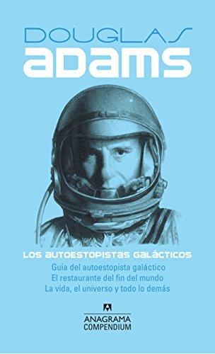 Los autoestopistas galácticos: Guía del autoestopista galáctico, El restaurante del fin del mundo, La vida, el universo y todo lo demás (Compendium nº 9)