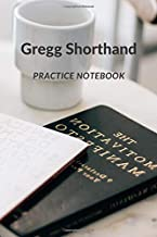 Gregg Shorthand Practice Notebook: Gregg Shorthand Practice Workbook | Blank Lined Paper for Writing and Taking Notes