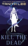Kill the Dead (English Edition)