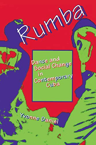 Rumba: Dance and Social Change in Contemporary Cuba (Blacks in the Diaspora)