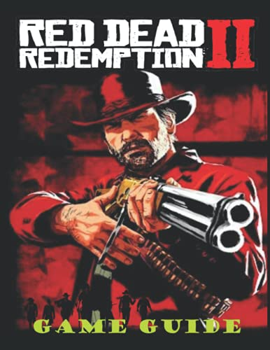 Red Dead Redemption 2: The Complete Guide, Tips And Tricks, Collectibles, Maps And More