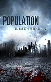 Population: An Alien Invasion SciFi Romance (Population Book 1) by [Elizabeth Stephens]