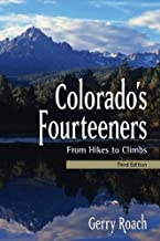 Colorado's Fourteeners, 3rd Ed.: From Hikes to Climbs