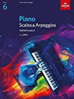 Piano Scales & Arpeggios, ABRSM Grade 6: from 2021 (ABRSM Scales & Arpeggios)