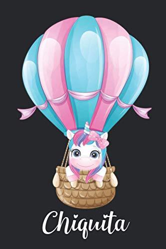 Chiquita: Idea regalo de cumpleaños y navidad o san valentín. Cuaderno de notas unicornio para niña con nombre personalizado Chiquita y diseño cuaderno unicornio, 110 paginas.
