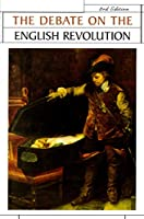 The Debate on the English Revolution (Issues in Historiography)