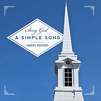 Sing God a Simple Song