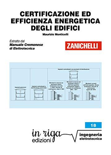 Certificazione ed efficienza energetica degli edifici: Coedizione Zanichelli - in riga (in riga ingegneria Vol. 18)