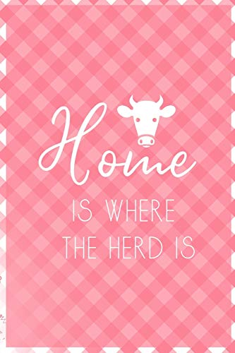 Home Is Where The Herd Is: Notebook Journal Composition Blank Lined Diary Notepad 120 Pages Paperback Pink Grid Cow
