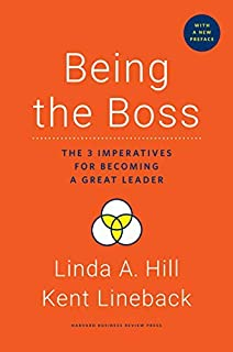 Being the Boss, with a New Preface: The 3 Imperatives for Becoming a Great Leader by Harvard Business Review Press