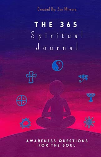 The 365 Spiritual Journal: Daily Guided Questions To Expand Consciousness & Deepen Self-Trust