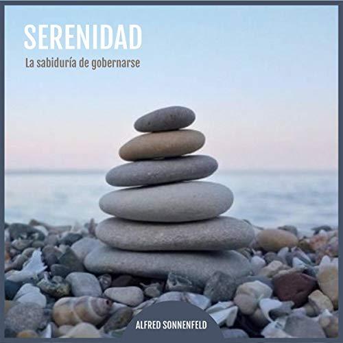 Serenidad: La sabiduría de gobernarse [Serenity: The Wisdom of Governing] audiobook cover art