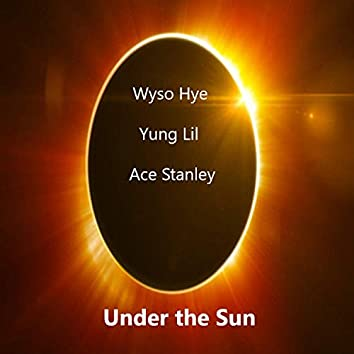 Under the Sun Freestyle (feat. Ace Stanley & Wyso Hye)