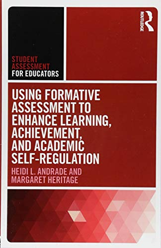 Using Formative Assessment to Enhance Learning, Achievement, and Academic Self-Regulation (Student Assessment for Educat