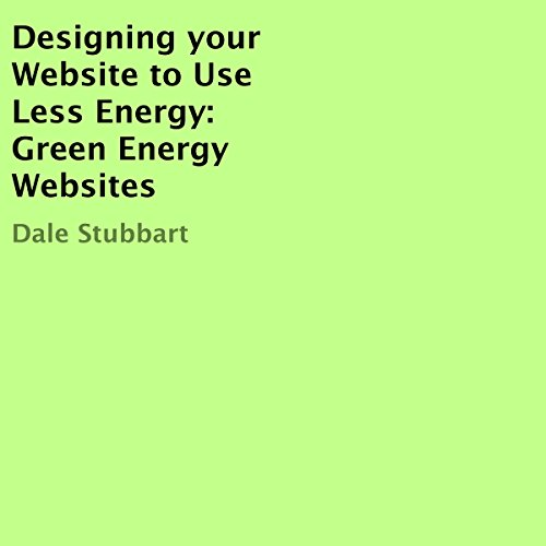 Designing Your Website to Use Less Energy Audiobook By Dale Stubbart cover art