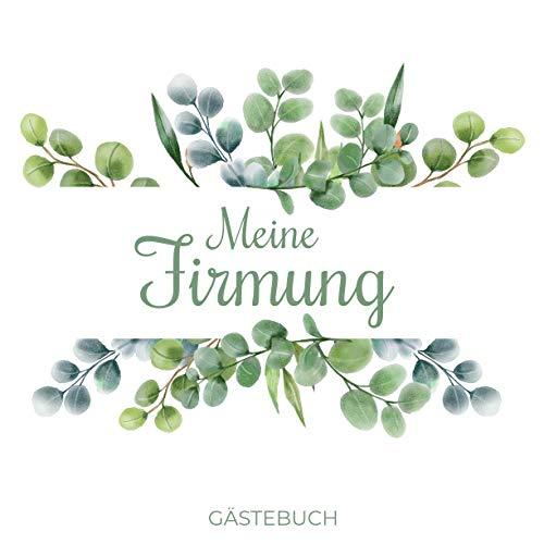 Meine Firmung Gästebuch: Erinnerungsbuch zum Eintragen persönlicher Glückwünsche | Geschenk zur Firmung | 100 Seiten