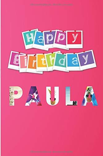 Feliz Cumpleaños Paula: Regalo para Niñas Llamadas Paula | Con Espacio para Apuntar y Dibujar | Diario o Agenda | Tamaño A5