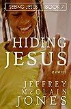 Hiding Jesus (Seeing Jesus Book 7)