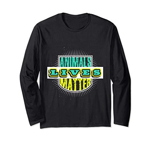 Animals Lives Matter Cute Animal Lover Vegan Gift Long Sleeve T-Shirt