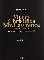 Sakamoto ryu??ichi Merry Christmas Mr. Lawrence senjo?? no meri?? kurisumasu : Piano solos. by 2003. editor: To??