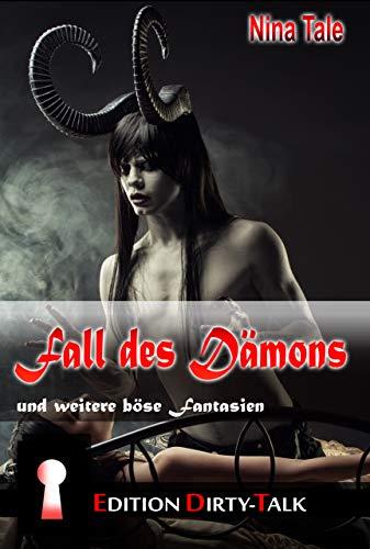 Fall des Dämons: und weitere böse Fantasien