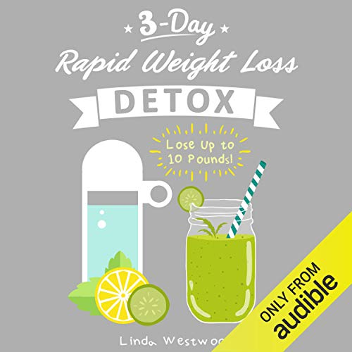 3-Day Rapid Weight Loss Detox Cleanse  By  cover art