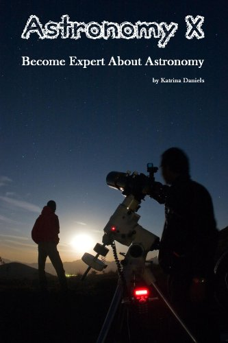 Astronomy X: Become Expert about Astronomy (English Edition)