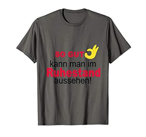 Gut aussehen in Rente & Ruhestand,lustiges Geschenk Rentner T-Shirt