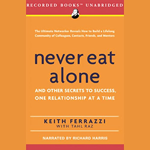 Never Eat Alone audiobook cover art
