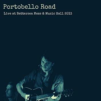 Portobello Road (Live at Battersea Mess & Music Hall, 2013)