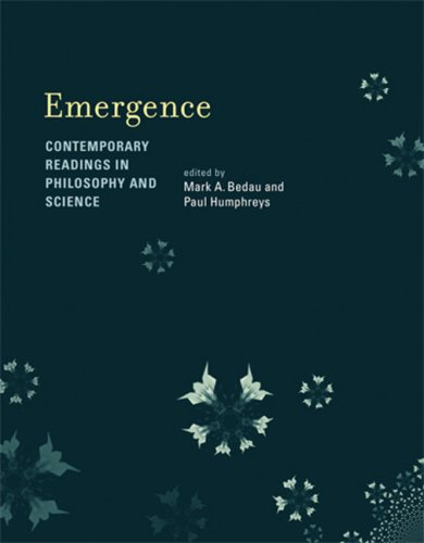 Emergence: Contemporary Readings in Philosophy and Science (A Bradford Book)