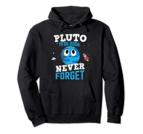 Pluto Never Forget Hoodie Astronomy Space Science Geek Gift