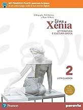 Scaricare Libri Xenia. Letteratura e cultura greca. Per le Scuole superiori. Con e-book. Con espansione online: 2 PDF