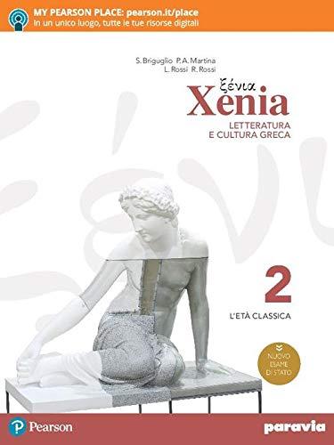 Xenia. Letteratura e cultura greca. Per le Scuole superiori (Vol. 2)