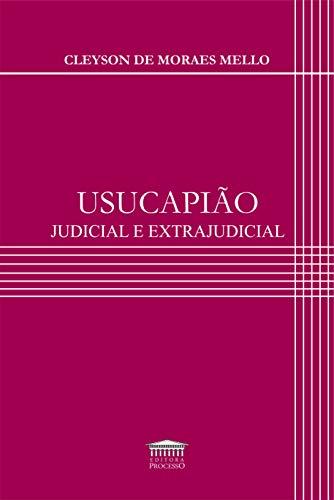 Usucapião Judicial e Extrajudicial