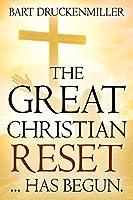 The Great Christian Reset: ...Has Begun
