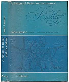 A History of Ballet and its Makers / by Joan Lawson
