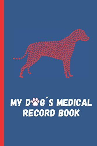 MY DOG´S MEDICAL RECORD BOOK - DAILY CARE LOG: Keep Track of its Health: Complete Pet Profile, Vet Visits, Vaccinations, Medications, Dosage, Daily Journal... | GIFTS FOR PUPPY LOVERS