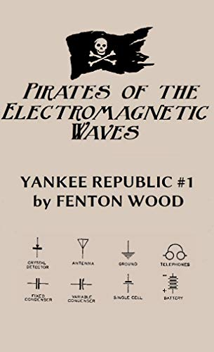Pirates of the Electromagnetic Waves (Yankee Republic Book 1)