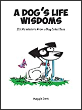 Dog's Life Wisdoms: 21 Life Wisdomes from a Dog Called Jess